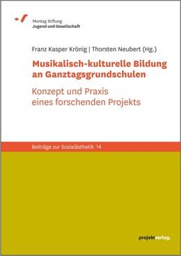 Abbildung von Krönig / Neubert   Musikalisch-kulturelle Bildung an Ganztagsgrundschulen   1. Auflage   2017   14   beck-shop.de