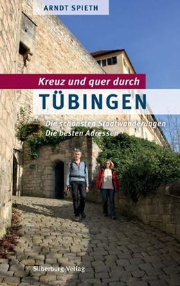 Abbildung von Spieth   Kreuz und quer durch Tübingen   2. Auflage   2017   beck-shop.de