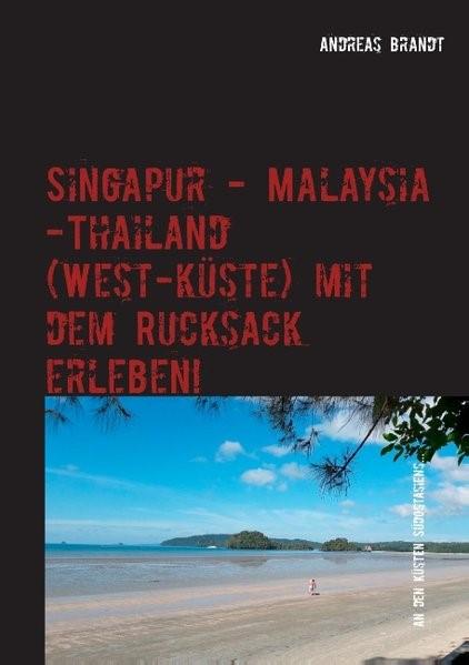Abbildung von Brandt | Singapur - Malaysia - Thailand (Westküste) mit dem Rucksack erleben! | 2017