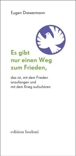 Abbildung von Drewermann   Es gibt nur einen Weg zum Frieden   2017   das ist, mit dem Frieden anzuf...