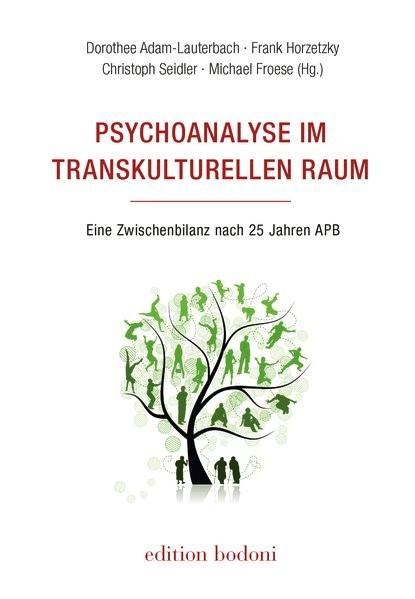 Abbildung von Adam-Lauterbach / Horzetzky / Seidler / Froese | Psychoanalyse im transkulturellen Raum | 2017