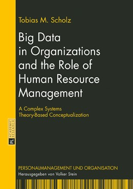 Abbildung von Scholz | Big Data in Organizations and the Role of Human Resource Management | 2017 | A Complex Systems Theory-Based...