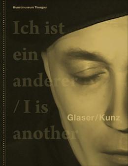 Abbildung von Doswald / Hoch / Landert | Glaser/Kunz | 2017 | Ich ist ein anderer / I is ano...
