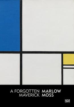 Abbildung von Schaschl / Stiftung für konstruktive / Howarth / Jongh-Vermeulen | Marlow Moss | 2017 | A Forgotten Maverick