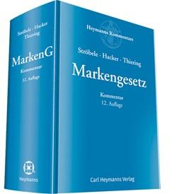 Abbildung von Ströbele / Hacker / Thiering (Hrsg.) | Markengesetz | 12. Auflage | 2018 | Kommentar