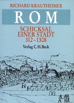Abbildung von Krautheimer, Richard | Rom | 3. Auflage | 2004 | Schicksal einer Stadt 312-1308