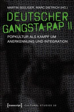 Abbildung von Seeliger / Dietrich | Deutscher Gangsta-Rap II | 2017 | Popkultur als Kampf um Anerken...