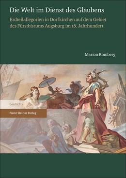 Abbildung von Romberg | Die Welt im Dienst des Glaubens | 1. Auflage | 2017 | beck-shop.de