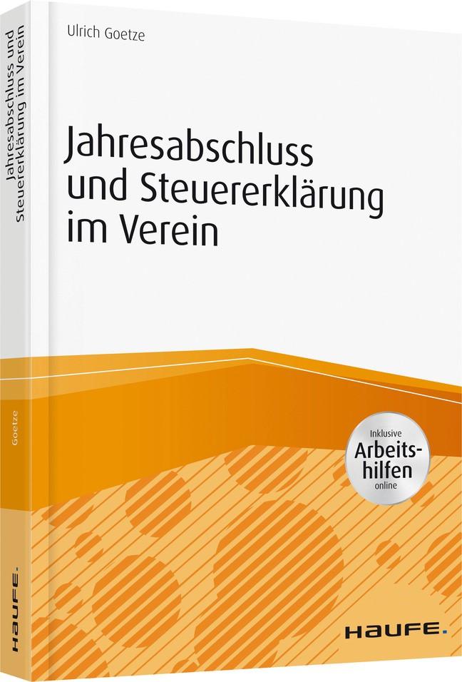 Jahresabschluss und Steuererklärung im Verein - inkl. Arbeitshilfen online | Goetze, 2018 | Buch (Cover)