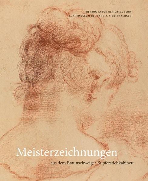 Meisterzeichnungen aus dem Braunschweiger Kupferstichkabinett | Döring / Luckhardt, 2017 | Buch (Cover)