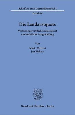 Abbildung von Martini / Ziekow | Die Landarztquote | 1. Auflage | 2017 | Verfassungsrechtliche Zulässig...