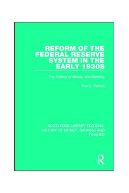 Abbildung von Patrick | Reform of the Federal Reserve System in the Early 1930s | 1. Auflage | 2017 | beck-shop.de