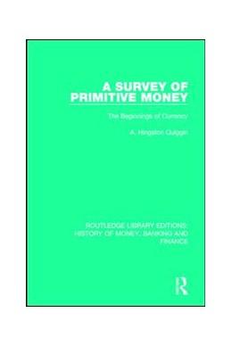 Abbildung von Quiggin | A Survey of Primitive Money | 1. Auflage | 2017 | 1 | beck-shop.de