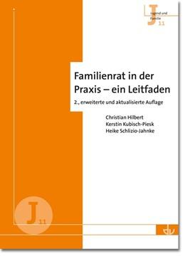 Abbildung von Hilbert / Kubisch-Piesk / Schlizio-Jahnke   Familienrat in der Praxis – ein Leitfaden   2017   Reihe Jugend und Familie (J 11...   11