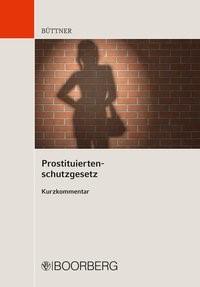 Prostituiertenschutzgesetz | Büttner, 2017 | Buch (Cover)