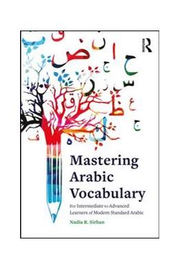 Abbildung von Sirhan | Mastering Arabic Vocabulary | 1. Auflage | 2017 | beck-shop.de