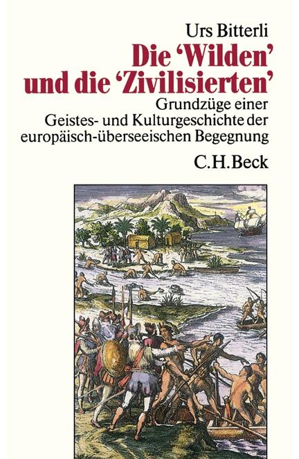 Cover: Urs Bitterli, Die 'Wilden' und die 'Zivilisierten'