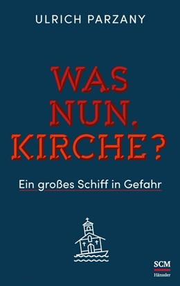 Abbildung von Parzany | Was nun, Kirche? | 3. Auflage | 2017 | beck-shop.de