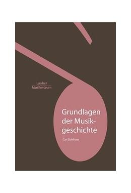 Abbildung von Dahlhaus | Grundlagen der Musikgeschichte | 1. Auflage | 2016 | beck-shop.de