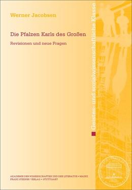 Abbildung von Jacobsen | Die Pfalzen Karls des Großen | 1. Auflage | 2017 | beck-shop.de