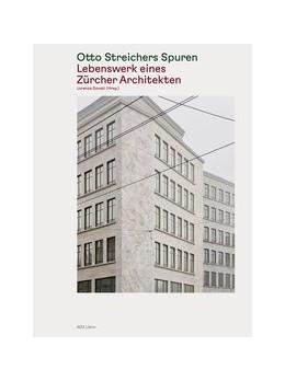 Abbildung von Donati | Otto Streichers Spuren | 2017 | Lebenswerk eines Zürcher Archi...