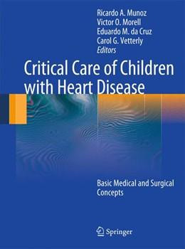 Abbildung von Da Cruz / Morell | Critical Care of Children with Heart Disease | 1. Auflage | 2016 | beck-shop.de