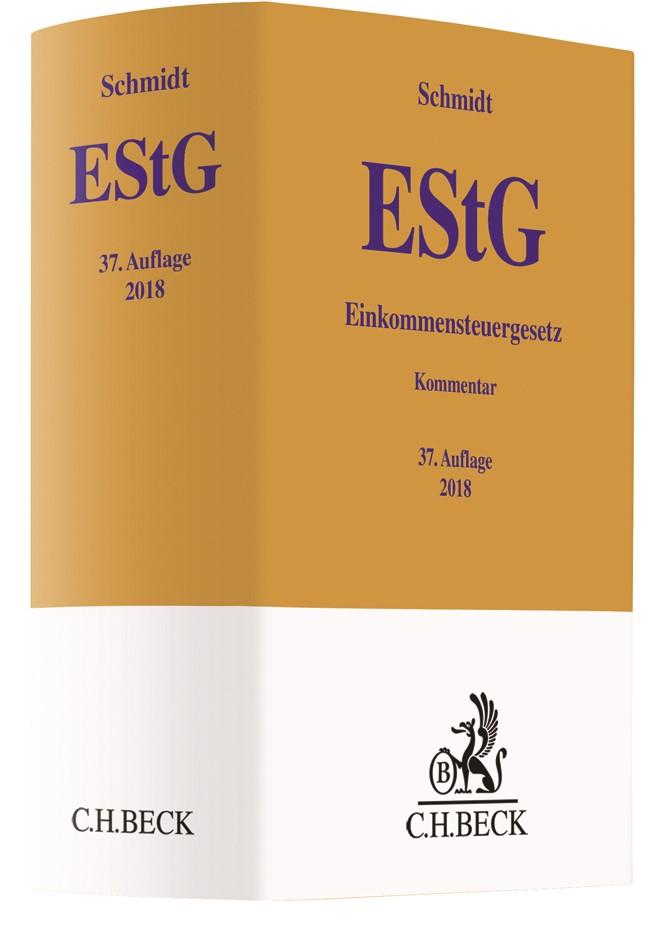 Einkommensteuergesetz: EStG | Schmidt | 37., völlig neubearbeitete Auflage, 2018 | Buch (Cover)