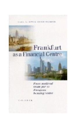 Abbildung von Holtfrerich, Carl Ludwig   Frankfurt as a financial centre   1999   From medieval trade fair to Eu...
