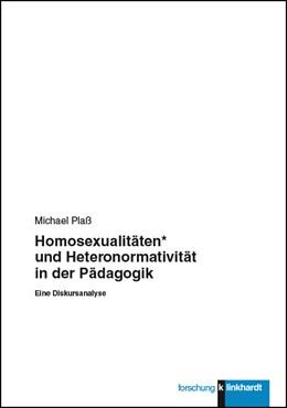 Abbildung von Plaß | Homosexualitäten* und Heteronormativität in der Pädagogik | 2017 | Eine Diskursanalyse
