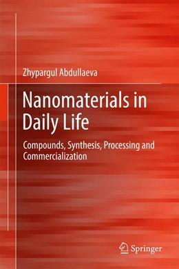 Abbildung von Abdullaeva | Nanomaterials in Daily Life | 1. Auflage | 2017 | beck-shop.de