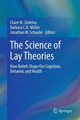 Abbildung von Zedelius / Müller / Schooler | The Science of Lay Theories | 2017 | How Beliefs Shape Our Cognitio...