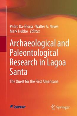 Abbildung von Da-Gloria / Neves   Archaeological and paleontological research in Lagoa Santa   1. Auflage   2017   beck-shop.de