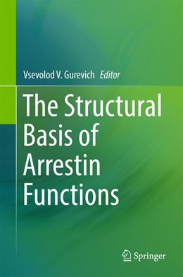 Abbildung von Gurevich | The Structural Basis of Arrestin Functions | 1. Auflage | 2017 | beck-shop.de