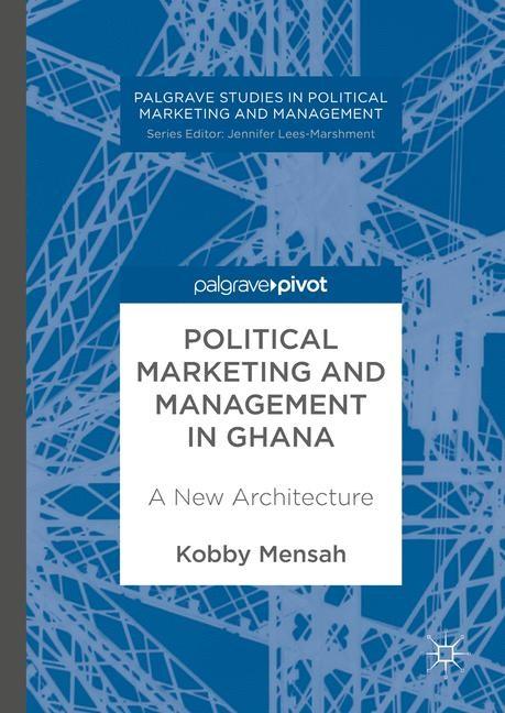 Abbildung von Mensah   Political Marketing and Management in Ghana   2017