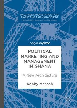 Abbildung von Mensah   Political Marketing and Management in Ghana   2017   A New Architecture