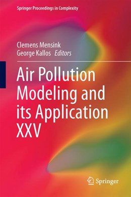 Abbildung von Mensink / Kallos | Air Pollution Modeling and its Application XXV | 1. Auflage | 2017 | beck-shop.de