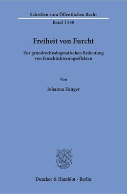Abbildung von Zanger | Freiheit von Furcht | 1. Auflage | 2017 | Zur grundrechtsdogmatischen Be...