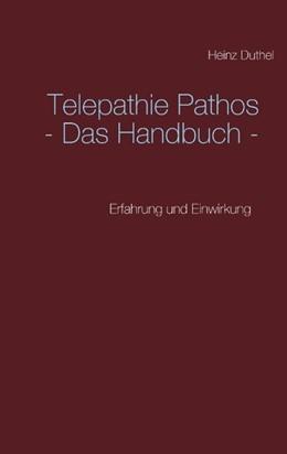Abbildung von Duthel | Telepathie Pathos - Das Handbuch | 2017 | Erfahrung und Einwirkung