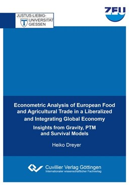 Abbildung von Dreyer | Econometric Analysis of European Food and Agricultural Trade in a Liberalized and Integrating Global Economy | 2017 | Insights from Gravity, PTM and...