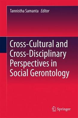 Abbildung von Samanta | Cross-Cultural and Cross-Disciplinary Perspectives in Social Gerontology | 1st ed. 2017 | 2016