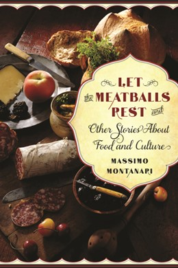 Abbildung von Montanari | Let the Meatballs Rest | 2012 | And Other Stories About Food a...