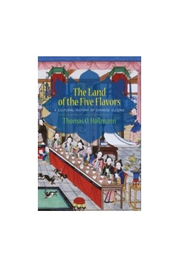 Abbildung von Höllmann | The Land of the Five Flavors | 2013 | A Cultural History of Chinese ...