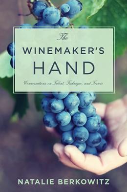 Abbildung von Berkowitz | The Winemaker's Hand | 2014 | Conversations on Talent, Techn...