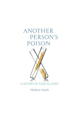 Abbildung von Smith | Another Person's Poison | 2015 | A History of Food Allergy