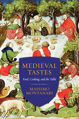 Abbildung von Montanari | Medieval Tastes | 2015 | Food, Cooking, and the Table