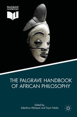 Abbildung von Afolayan / Falola | The Palgrave Handbook of African Philosophy | 1. Auflage | 2017 | beck-shop.de