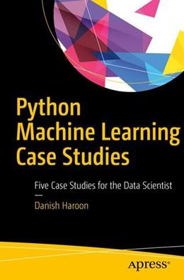 Abbildung von Haroon   Python Machine Learning Case Studies   1. Auflage   2017   beck-shop.de