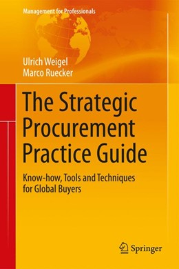 Abbildung von Weigel / Ruecker | The Strategic Procurement Practice Guide | 1. Auflage | 2017 | beck-shop.de