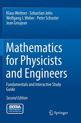 Abbildung von Weltner / John / Weber | Mathematics for Physicists and Engineers | Softcover reprint of the original 2nd ed. 2014 | 2017 | Fundamentals and Interactive S...