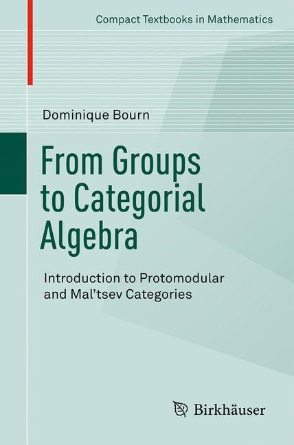 From Groups to Categorial Algebra | Bourn | 1st ed. 2017, 2017 | Buch (Cover)